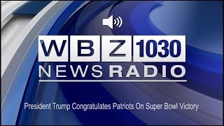 President Trump Congratulates Patriots On Super Bowl Victory (Audio)