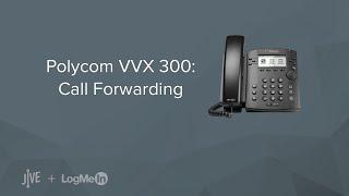 Polycom VVX 300 -- How do I set up call forwarding?