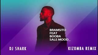 Sale Mood    Bramsito Ft. Booba   Dj Shark Kizomba Remix