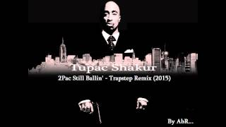 2Pac Still Ballin' (TrapStep Remix)