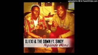 Dj Exi & The Dawn ft. Sindy - Ngilinde Wena