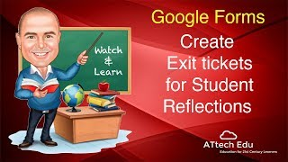 Google Forms - Creating Exit Tickets For Your Students - Student Reflections Using Google Forms