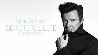 Rick Astley   Beautiful Life (Official Instrumental)