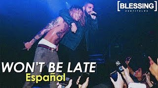 Swae Lee & Drake - Won't Be Late (Español)
