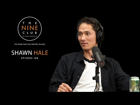 Shawn Hale | The Nine Club With Chris Roberts - Episode 166