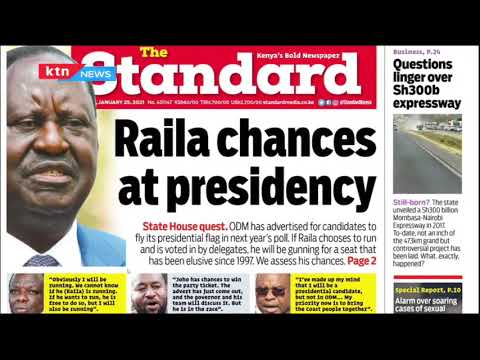 Raila Chances at Presidency, Ruto defends Uhuru over Raila attacks | Press Review