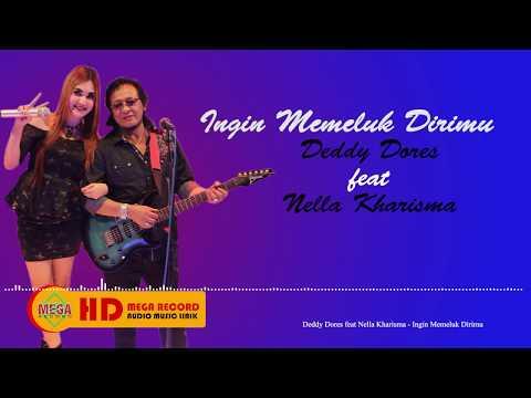 Deddy Dores feat  Nella Kharisma - Ingin Memeluk Dirimu [OFFICIAL LYRIC]