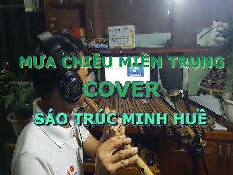 MƯA CHIỀU MIỀN TRUNG COVER SÁO TRÚC MINH HUỀ 4/5/2019