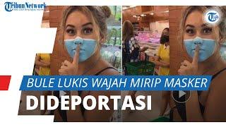 Bule Wanita Rusia yang Prank Lukis Wajah Mirip Masker di Pusat Perbelanjaan Bali Kini Dideportasi