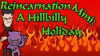 preview picture of video 'Reincarnation Mini: A Hillbilly Holiday [English Walkthrough]'