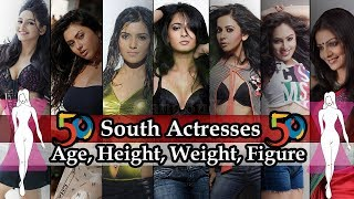 South Indian Actress - 50 Top South Actresses | Age | Height | Weight | Body Measurement - Download this Video in MP3, M4A, WEBM, MP4, 3GP