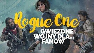 Łotr 1 / Rogue One - Gwiezdne Wojny... dla fanów (recenzja bez spoilerów)