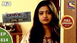 Crime Patrol Dial 100 - Ep 814 - Full Episode - 5th July, 2018