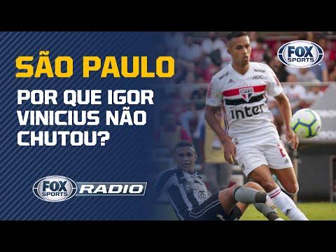 SÃO PAULO: POR QUE IGOR VINICIUS NÃO CHUTOU? | Fox Sports Rádio
