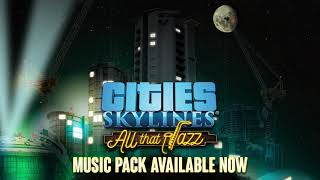 VideoImage1 Cities: Skylines - All That Jazz