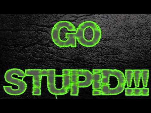 Go Stupid ft J Mynor (prod. by KE On The Track)