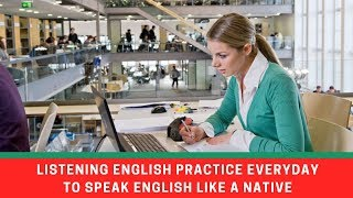 Everyday English Listening Practice ● Learn and Speak English Like a Native