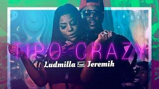 Ludmilla & Jeremih - Tipo Crazy