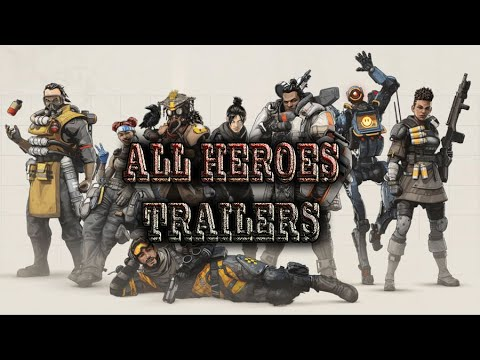 APEX LEGENDS [All heroes trailers]