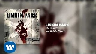 Linkin Park - By Myself (Audio)