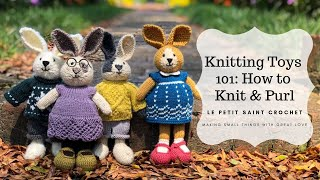 Knitting Toys 101: How To Knit & Purl