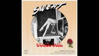Sweat - Nothing Lasts Forever