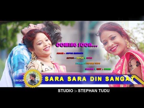 Download SARA SARA DIN SANGAT NEW SANTHALI SONG 2019 HD Mp4 3GP Video and MP3