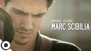 <b>Marc Scibilia</b>  How Bad We Need Each Other  OurVinyl Sessions