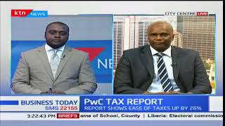 PwC Tax Report: Tax partner, PwC Titus Mukora on Kenya's tax reforms