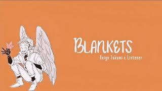 Blankets    Keigo Takami (Hawks) X Listener    BNHA Fanfiction Reading