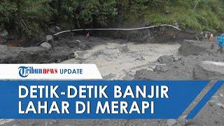 VIDEO detik-detik Banjir Lahar Hujan Merapi Terjang Hulu Kali Boyong, Terdengar Bunyi Gemuruh