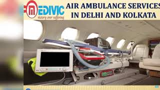 Take Quickest and Finest Air Ambulance Services in Delhi and Kolkata