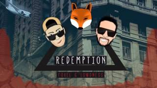 FOXEL & LOWDNESS  - Redemption (Original Mix) OUT SOON