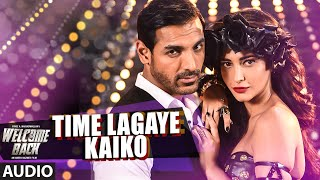 Time Lagaya Kaiko - Song Audio - Welcome Back