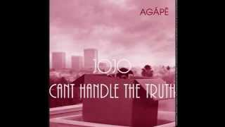 JoJo - Can't Handle the Truth | Agapé