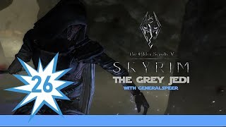 Skyrim The Grey Jedi Episode 26: The Series Returns   Updates, Mods, and More