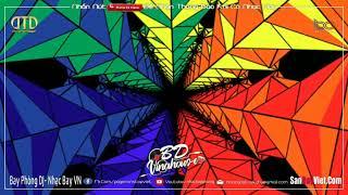 NONSTOP BAY PHÒNG ♪ ĐẲNG CẤP BAY PHÒNG | PHÁ ĐẢO THẾ GIỚI ẢO 2020♪ ĐẲNG CẤP NHẠC DJ VINAHOUS