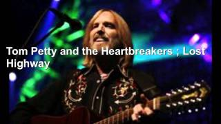 Tom Petty and the Heartbreakers ; Lost Highway