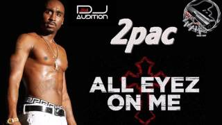 2pac - All Eyez On Me (New 2017 Remix)