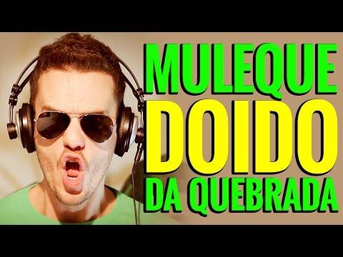 Música Muleque Doido Da Quebrada