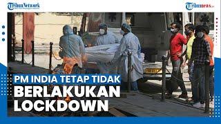 200.000 Orang di India Terinfeksi Covid-19 dalam 1 Hari, PM India Tetap Tak Lakukan Lockdown