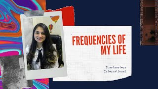 Ice Breaker Speech 'Frequencies of my Life' at Toastmasters International