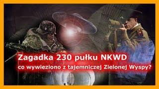 Zagadka 230 pułku NKWD – Co wywieziono z tajemniczej Zielonej Wyspy?