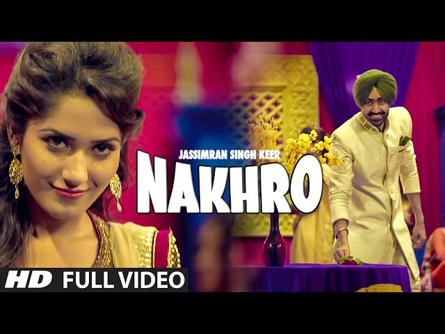 Jassimran Singh Keer Nakhro Full Video Song Latest Punjabi