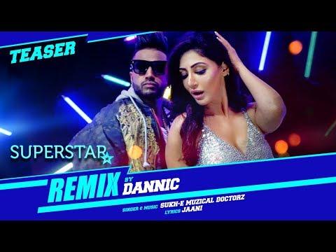Sukhe: Superstar Remix (Teaser) | Remixed By Dannic  downoad full Hd Video