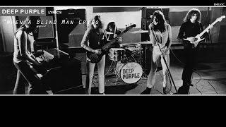 Deep Purple - When a blind man cries (Lyrics)