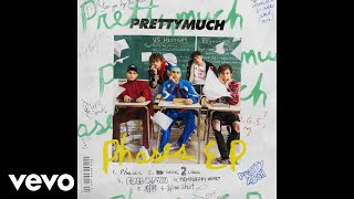 PRETTYMUCH   Eyes Off You (Audio)