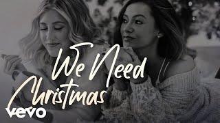"""Maddie & Tae"" - We Need Christmas"