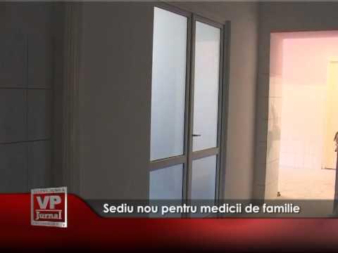 Sediu nou pentru medicii de familie