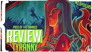 Tyranny 100+ Hours (No Spoilers, Path of the Damned) REVIEW
